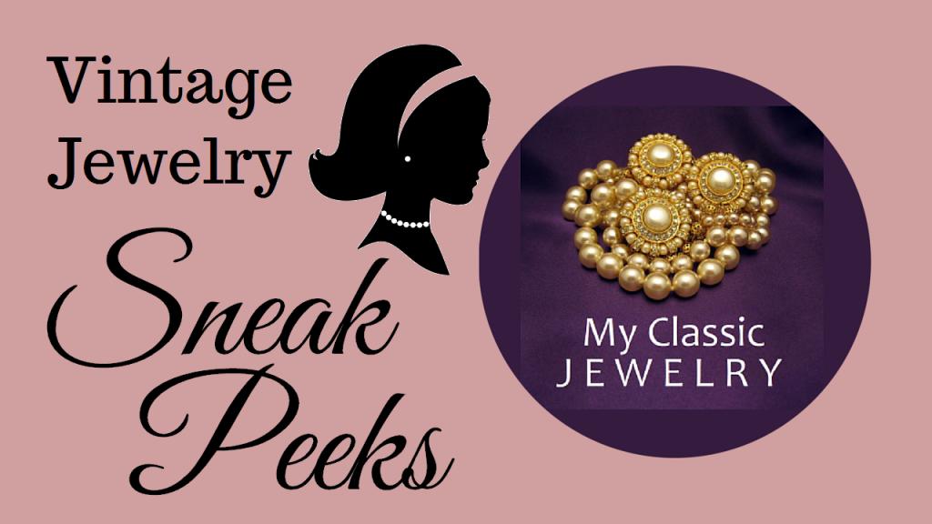 My Classic Jewelry Vintage Jewelry Sneak Peeks